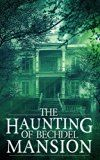 Free Kindle Book -   The Haunting of Bechdel Mansion: A Haunted House Mystery- Book 0