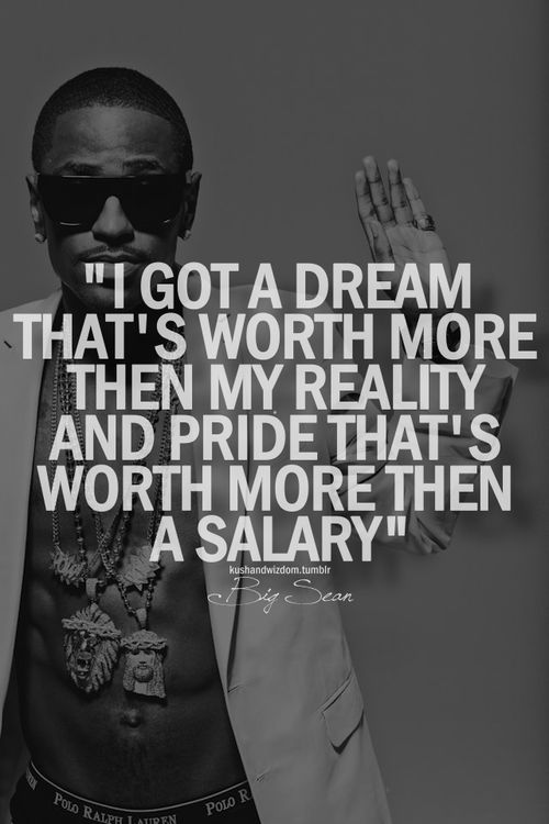 Big Sean knows if i want i believe it then its my reality...#Enjoy the Journey cuz the Journey makes u who you are