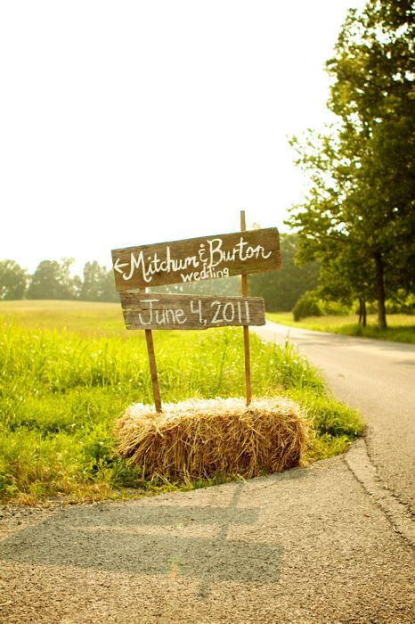 we could use the hay bale & add painted directions planks.. parking, reception, ceremony, etc....