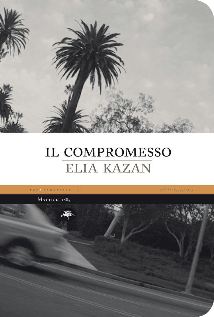 Elia Kazan - Il compromesso