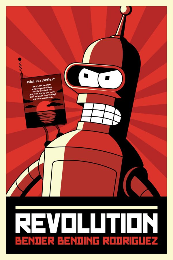 Futurama Propaganda Poster Bender S Revolution With The