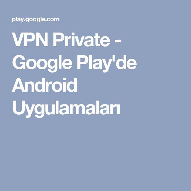 VPN Private - Google Play'de Android Uygulamaları