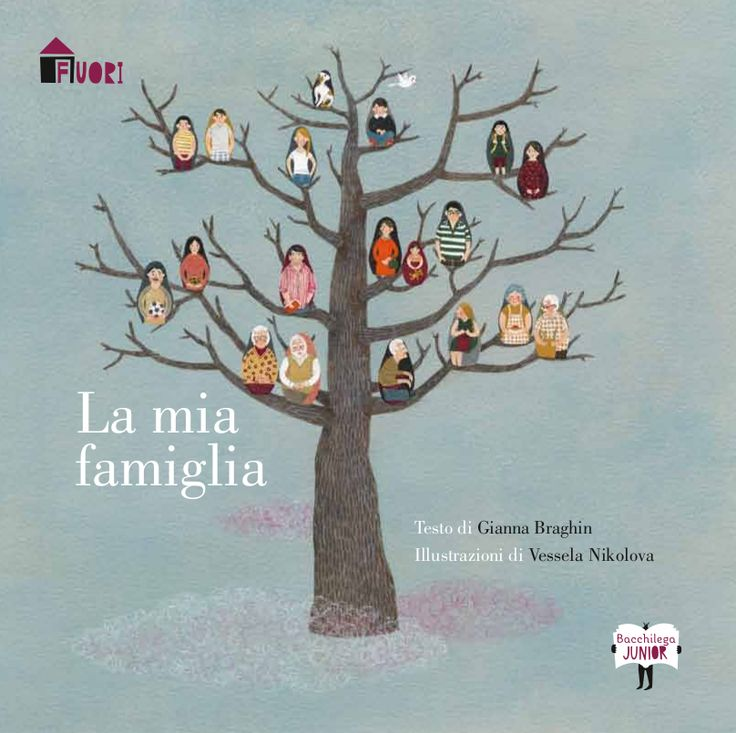 La mia famiglia/My Family, collana Fuori, testo di Gianna Braghin, illustrazioni di Vessela Nikolova / text of G. Braghin, illustration of V. Nikolova