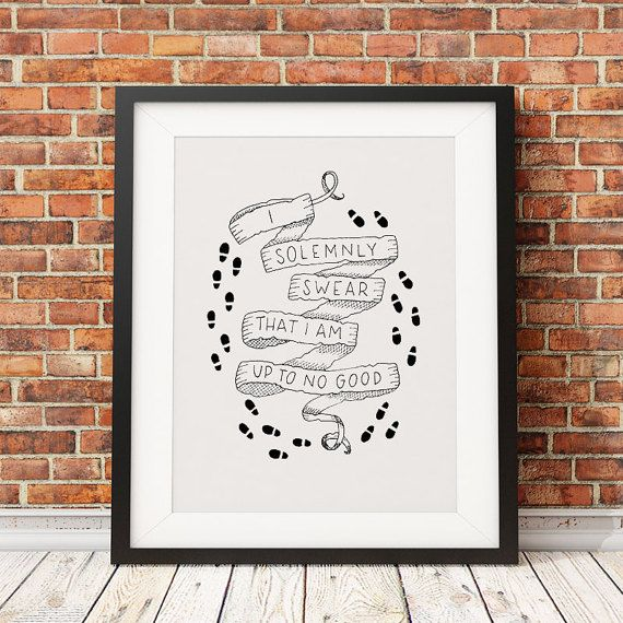 I solemnly swear that I am up to no good. A hand lettered illustration of the phrase required to activate the Marauders Map! This 8x10 giclee print is