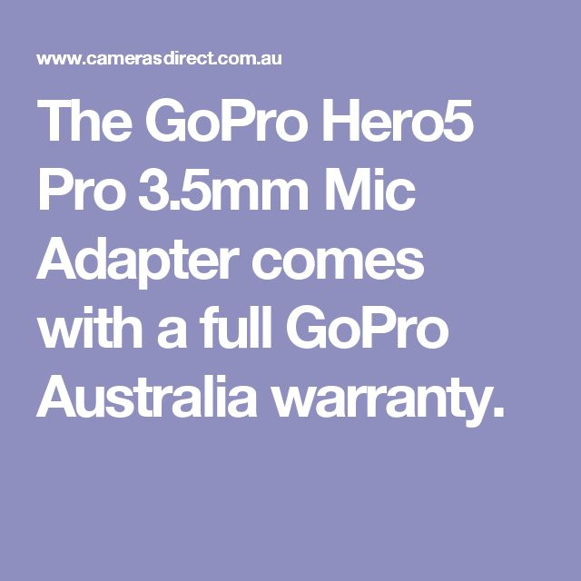 The GoPro Hero5 Pro 3.5mm Mic Adapter comes with a full GoPro Australia warranty.