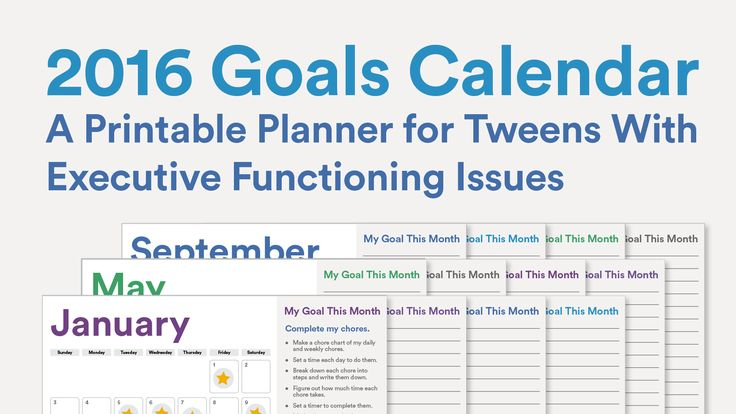 2016 Goals Calendar:  Middle-schoolers with executive functioning issues often have a hard time starting and completing tasks. That can make it hard for a child this age to achieve goals like getting to school on time or cleaning up his room. Keep them on track with this FREE planner.