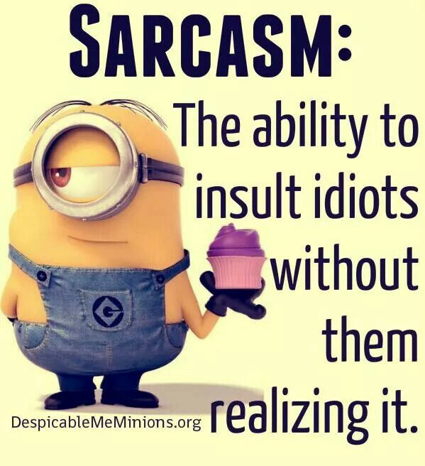 And... Promotes the ability to have a very fun and colorful conversation with a fellow sarcastic person