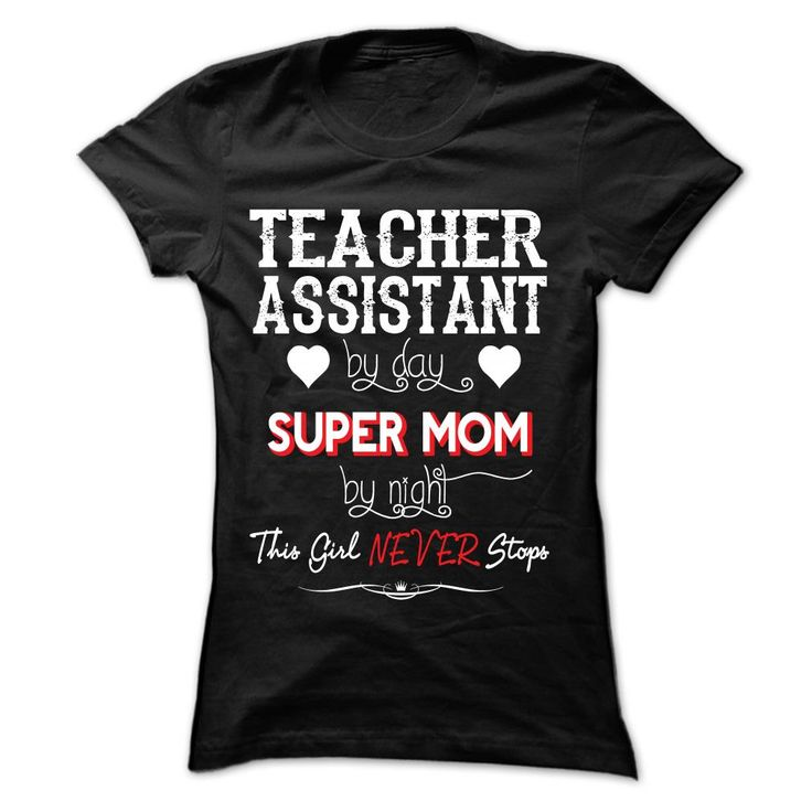 TEACHER ASSISTANT By Day Super Mom By Night This Girl N T Shirt, Hoodie, Sweatshirt
