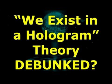 """""""We Exist in a Hologram"""" Theory DEBUNKED? - YouTube"""
