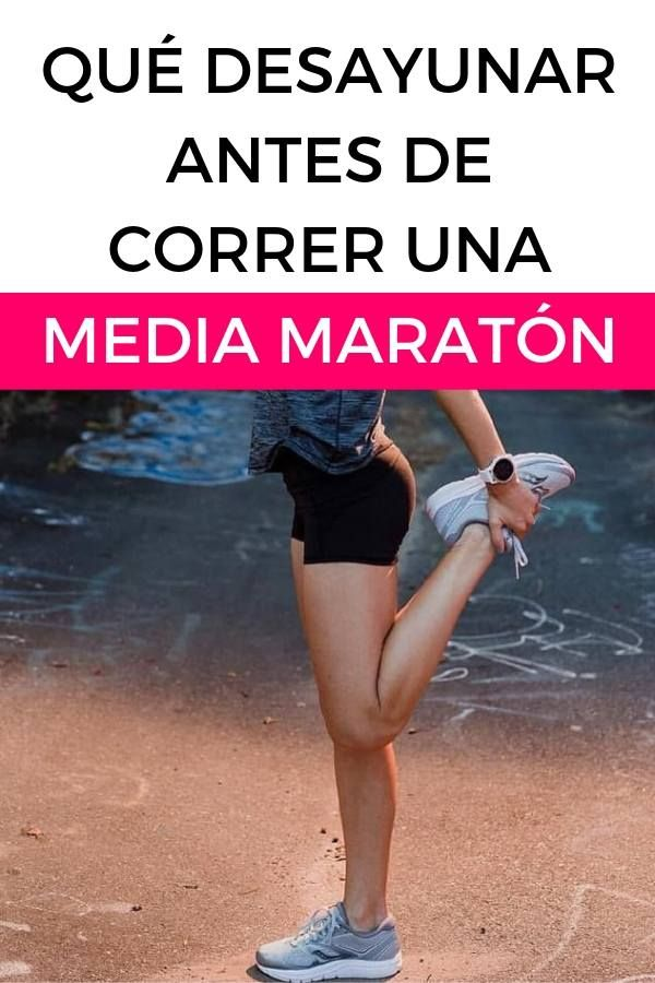 Qué Desayunar Antes De Correr Una Media Maratón 21 42runners Entrenamientos Rápidos Maraton Entrenamiento Media Maratón