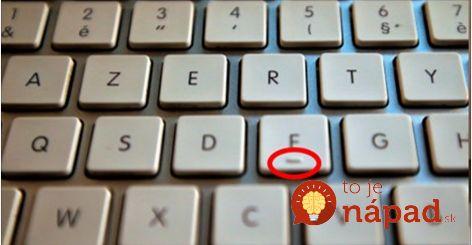 Vypuklá čiarka, ktorá sa nachádza na každej klávesnici, má už vyše sto rokov. Viete, na čo slúži?