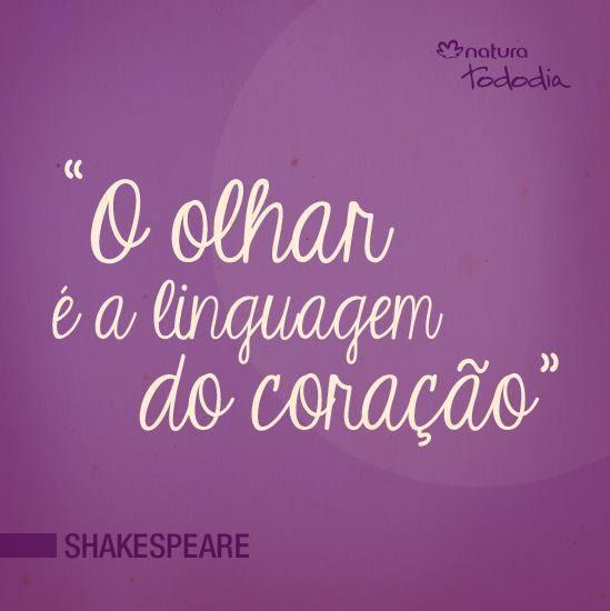 o olhar é a linguagem do coração - shakespeare