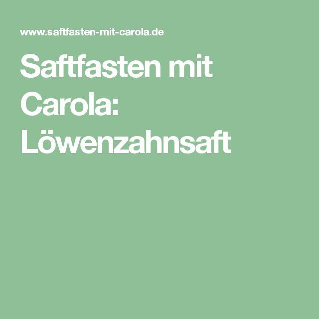Saftfasten mit Carola: Löwenzahnsaft