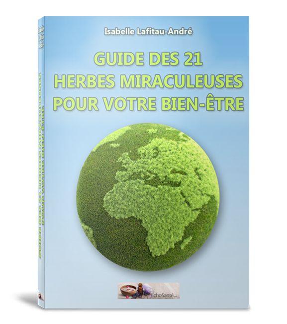 Le Guide des 21 Herbes Miraculeuses pour votre Bien-Être