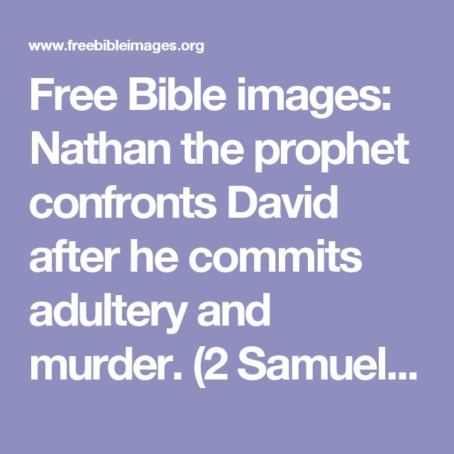 Free Bible images: Nathan the prophet confronts David after he commits adultery and murder. (2 Samuel 11:1-12:25)