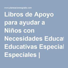 Libros de Apoyo para ayudar a Niños con Necesidades Educativas Especiales | Planeaciones Gratis