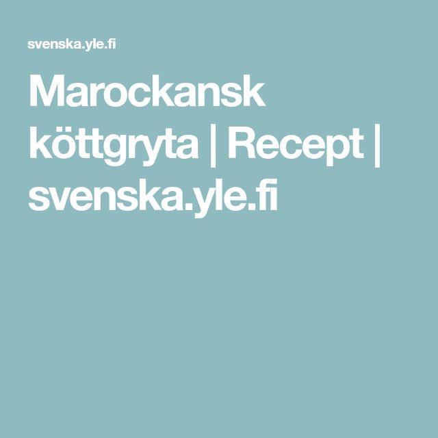 Marockansk köttgryta | Recept | svenska.yle.fi