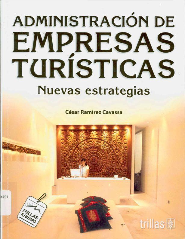 La imagen muestra un libro que como dice de portada es la administracion de empresas turisticas y sus nuevas estrategias.