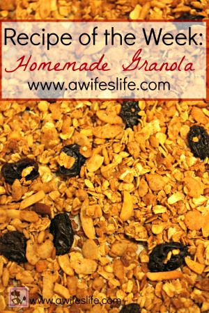Recipe of the Week: Homemade Granola - A Wife's Life