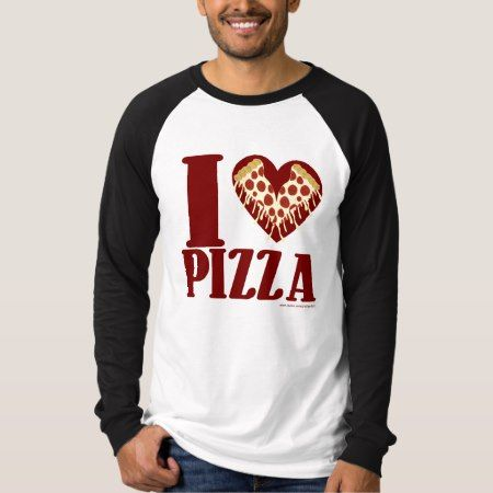 I Love Pizza T-Shirt - tap, personalize, buy right now!