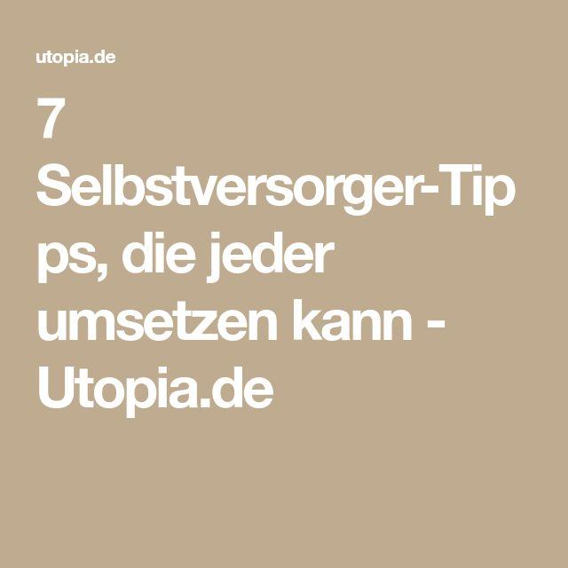 7 Selbstversorger-Tipps, die jeder umsetzen kann - Utopia.de