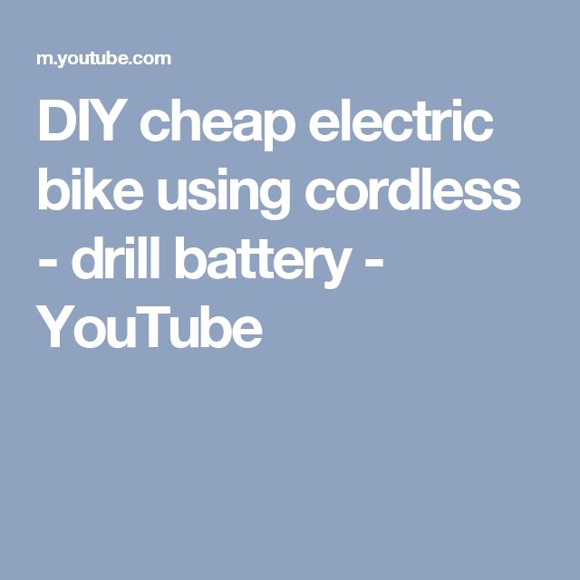 DIY cheap electric bike using cordless - drill battery - YouTube