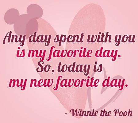 """Any day spent with you is my favorite day."" 
