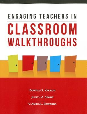 Engaging teachers in classroom walkthroughs by Donald S. Kachub, Judith A. Stout and Claudia L. Edwards