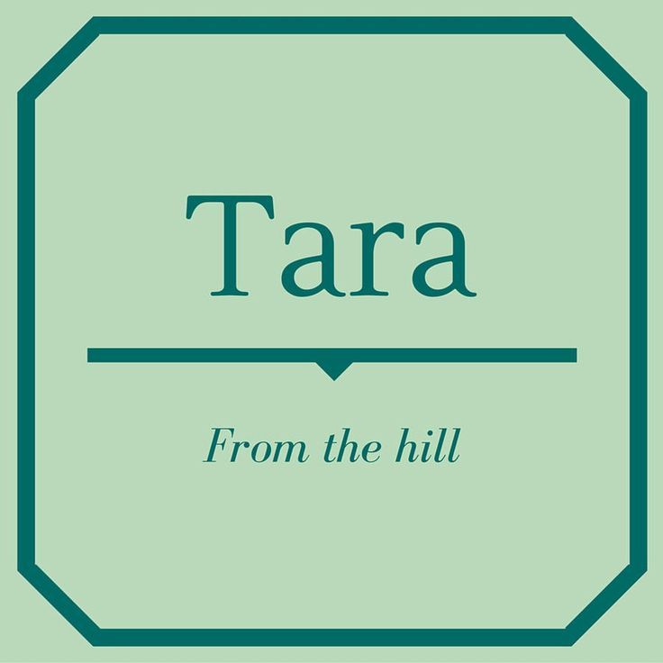 Tara - Top 50 Southern Names and Their Meanings - Southernliving. Tara has Celtic origins. Tara is also the name of the plantation in 'Gone with the Wind'.
