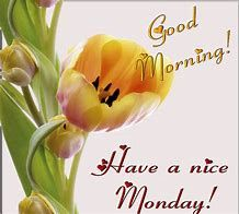 Image result for Good Morning Monday