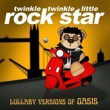 Lullaby Versions of Oasis [CD]