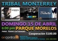 TRIBAL MONTERREY  Domingo 30 de abril en el parque Morelos.  Boletos disponibles en:  Agencia STAFF en el auditorio de Tijuana  Taquilla del parque morelos  Apto para todas las edades.