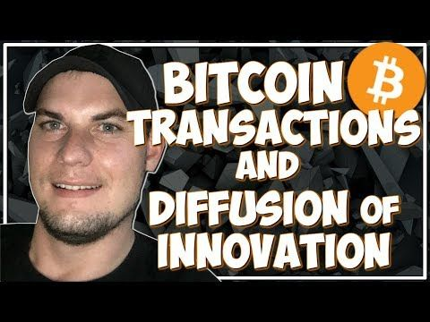 How a BTC Transaction Works and Diffusion of Innovation. - YouTube