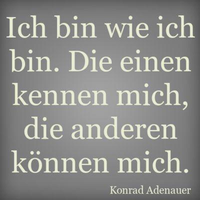 - Konrad Adenauer