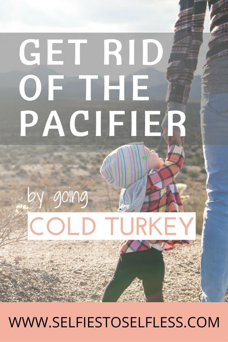 Deciding it's time to get rid of the pacifier is only the beginning. How do you actually transition them out? Read about how we went cold turkey.