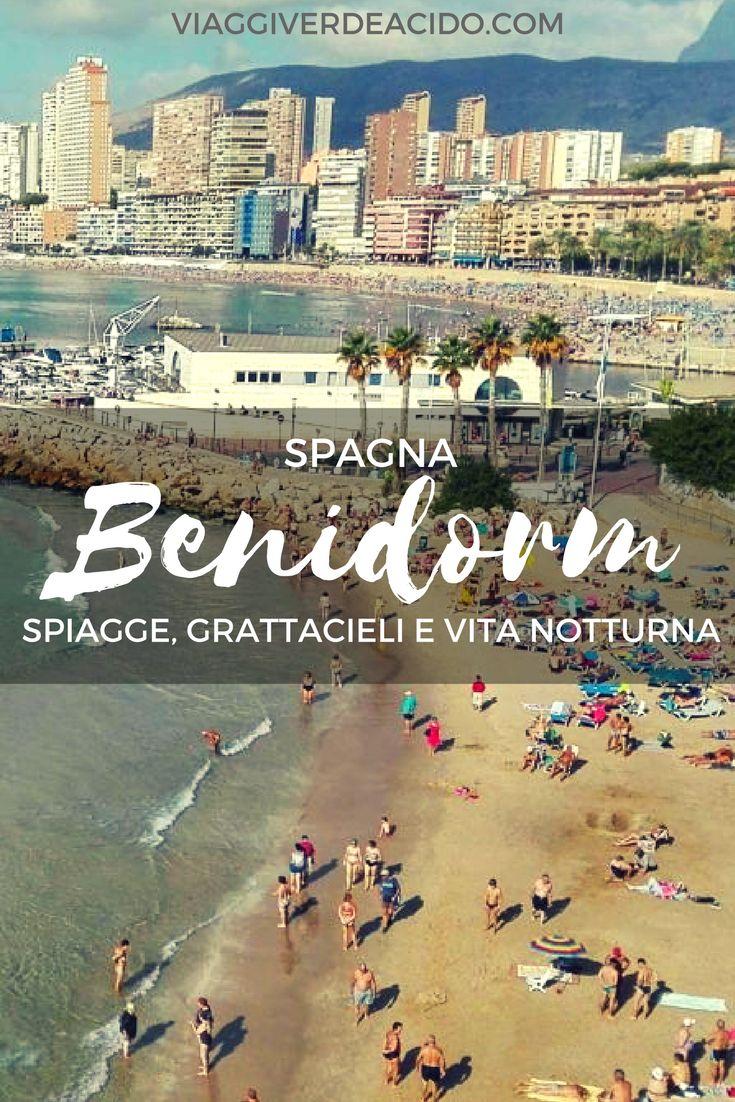 Cosa fare a Benidorm, Spagna. Grattacieli, spiagge e vita notturna. For #Benilovers!