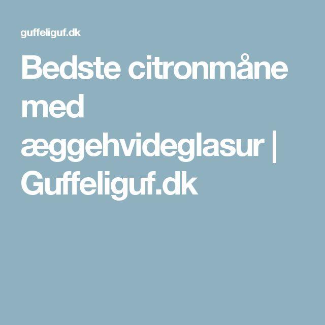 Bedste citronmåne med æggehvideglasur | Guffeliguf.dk