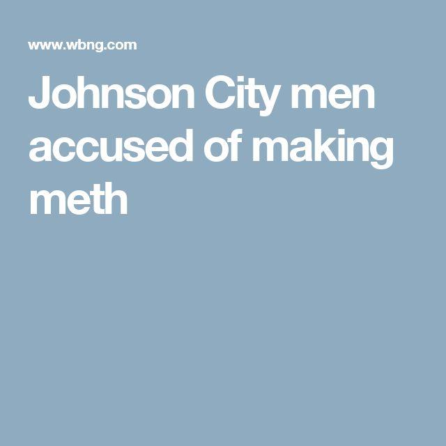 Johnson City men accused of making meth