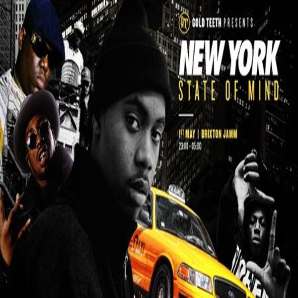 Gold Teeth - New York State Of Mind at Brixton Jamm, 261 Brixton Road, London, SW9 6LH, UK on May 01, 2015 to May 02, 2015 at 11:00 pm to 5:00 am, I'm putting it out there. Biggie was better than Tupac, Wu Tang had more tunes than N.W.A,   URLs: Tickets: http://atnd.it/25045-1  Category: Nightlife  Prices: 1st Release £6, 2nd Release £8