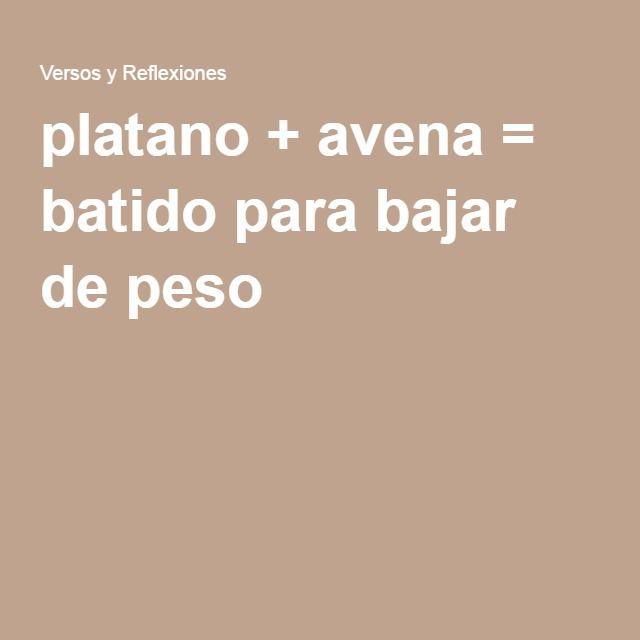 platano + avena = batido para bajar de peso