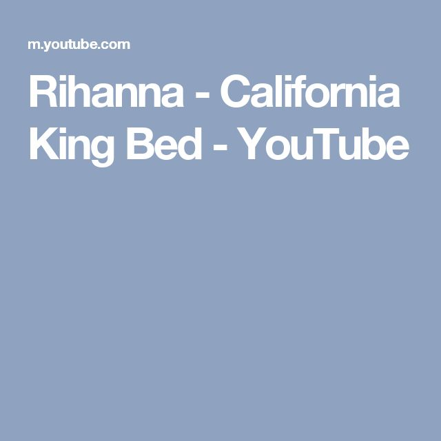 Rihanna - California King Bed - YouTube
