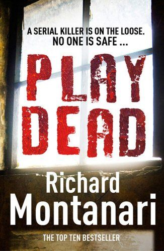 Play Dead (Byrne and Balzano) by Richard Montanari