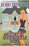 Murder at Honeysuckle Hotel: A Crafting Cozy Mystery (Trash-to-Treasure Crafting Mystery Book 1)
