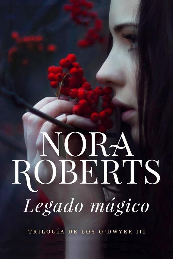 Descargar Legado Mágico -Nora Roberts en PDF, ePub, mobi o Leer Online | Le Libros