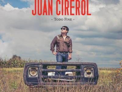 """El Juan Cirerol dice """"Todo Fine"""" con su nuevo disco"""