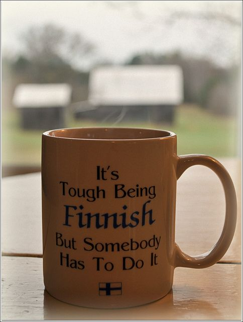 It´s tough being FINNISH ... ;) Morning coffee