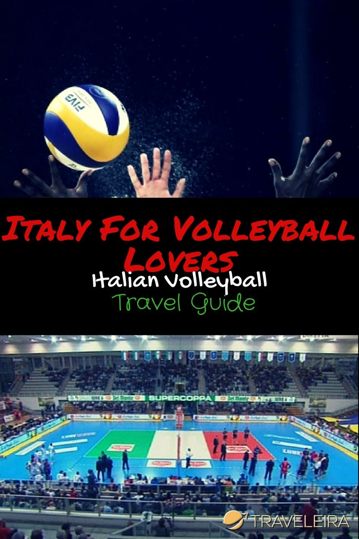 Italy For Volleyball Lovers Italian Volleyball Travel Guide Traveleira Travel Travel Guide Traveling By Yourself
