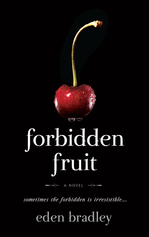 Forbidden Fruit By Eden Bradley