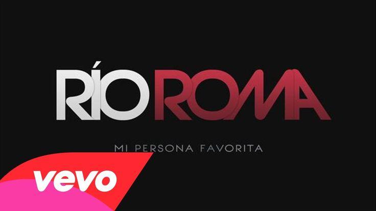 Río Roma - Mi Persona Favorita