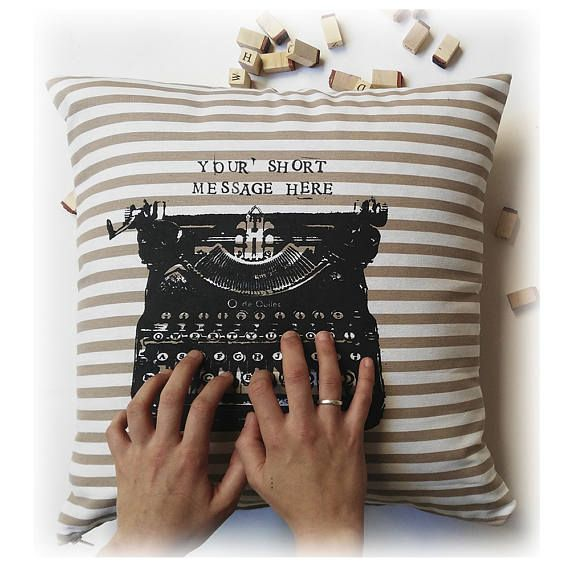 This typewriter pillow is an amazing and personalized gift for you & yours. send your message in an personalized pillow create yourown and unic pillow, use a short sentence,your affectionate word, a famous quote or... what you want to say!!!!! I will write it for you!!!!! write on pillow.  SIZE: 45x45 cm- 18x18 with zipper. FABRIC: stripes pillow cotton fabric. Beige and white. PRINT: All covers have the same screenprint on the FRONT, a black typewriter and printed letters stamps  Pillow ...